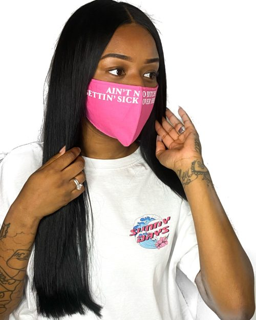 AIN'T NO BITCH GETTIN' SICK OVER HERE pink SIZE S Facemask